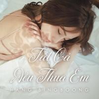 Tất Cả Đều Thua Em (Single) - Hằng BingBoong