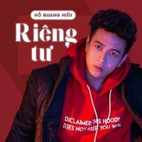 Riêng Tư (Single) - Hồ Quang Hiếu