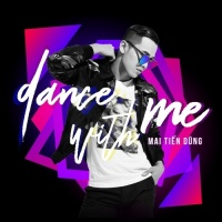 Dance With Me (Single) - Mai Tiến Dũng