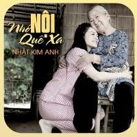 Nhớ Nội Quê Xa (Single) - Nhật Kim Anh