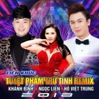 Liên Khúc Trữ Tình Remix 2018 (Single) - Ngọc Liên, Hồ Việt Trung, Khánh Bình