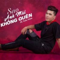 Sao Anh Mãi Không Quên (Single) - JK Tuấn Minh