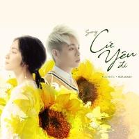 Cứ Yêu Đi (100 Ngày Bên Em OST) (Single) - Hòa Minzy, Đức Phúc