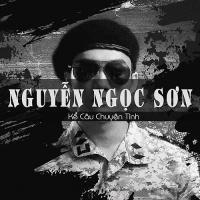 Kể Câu Chuyện Tình - Nguyễn Ngọc Sơn