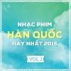 Những Bản Nhạc Phim Hàn Quốc Hay Nhất 2015 (Vol.2) - Various Artists