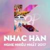 Nhạc Hàn Được Nghe Nhiều Nhất 2017 - Various Artists