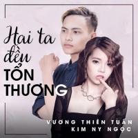 Hai Ta Đều Tổn Thương (Single) - Kim Ny Ngọc, Vương Thiên Tuấn