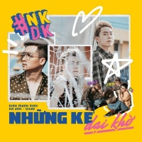 Những Kẻ Dại Khờ (Single) - Đinh Mạnh Ninh, Osad, Hà Anh