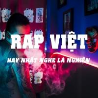 Những Bài Hát Rap Việt Hay Nhất Nghe Là Nghiện - Various Artists