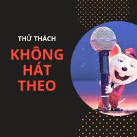 Thử Thách: Không Hát Theo - Various Artists