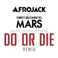 Do Or Die - Afrojack