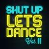 Shut Up Lets Dance - Avicii