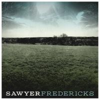 Sawyer Fredericks - Sawyer Fredericks