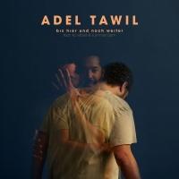 Bis hier und noch weiter - Adel Tawil