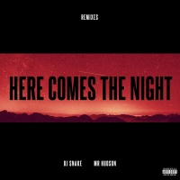 Here Comes The Night - DJ Snake