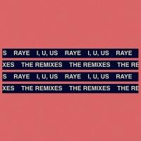 I, U, Us - RAYE