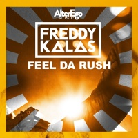 Feel Da Rush - Freddy Kalas