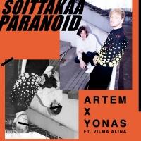 Soittakaa Paranoid - Artem X Yonas