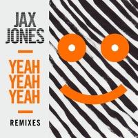 Yeah Yeah Yeah - Jax Jones
