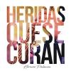 Heridas Que Se Curan - Horacio Palencia