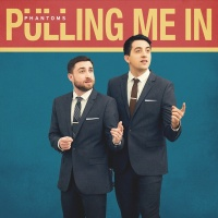 Pulling Me In - Phantoms