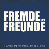 Fremde oder Freunde - Howard Carpendale