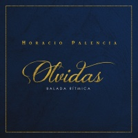 Olvidas - Horacio Palencia