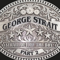 Strait Out Of The Box: Part 2 - George Strait