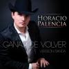 Ganas De Volver - Horacio Palencia