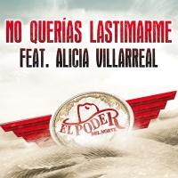 No Querías Lastimarme - El Poder Del Norte, Alicia Villarreal