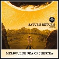 Saturn Return - Melbourne Ska Orchestra