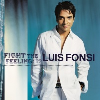 Fight The Feeling - Luis Fonsi