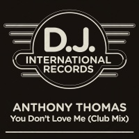 You Don't Love Me - Anthony Thomas