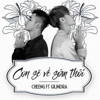 Con Sẽ Về Sớm Thôi (Single) - GiunDra, Cheng