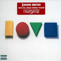 Love Is A Four Letter Word (DeLuxe Edition) CD1 - Jason Mraz