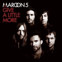 Give A Little More (Single) - Maroon 5