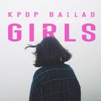 Những Bài Hát Ballad Hàn Quốc Dành Cho Con Gái - Various Artists