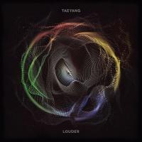 Louder (Single) - Taeyang