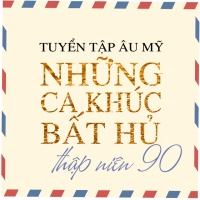 Những Ca Khúc Quốc Tế Bất Hủ Thập Niên 90 (Vol.1) - Various Artists