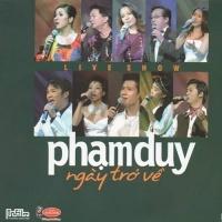 Live Show Phạm Duy - Ngày Trở Về CD2 - Various Artists