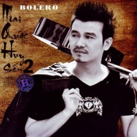Sến 2 - Bolero - Mai Quốc Huy