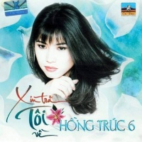 Xin Trả Tôi Về - Hồng Trúc