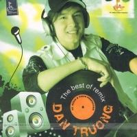 The Best Of Remix - Đan Trường