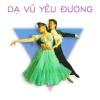 Dạ Vũ Yêu Đương - Various Artists