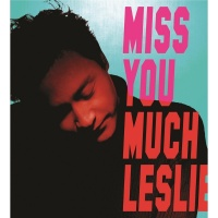 Miss You Much, Leslie - Leslie Cheung