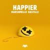 Happier (Single) - Marshmello, Bastille
