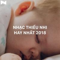 Nhạc Thiếu Nhi Hay Nhất 2018 - Various Artists