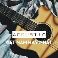 Những Bài Hát Acoustic Việt Hay Nhất 2018 - Various Artists