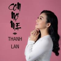 Con Nợ Mẹ (Single) - Thanh Lan (Trẻ)