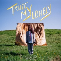 Trust My Lonely (Single) - Alessia Cara